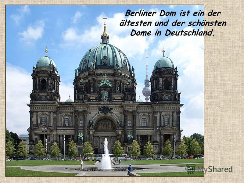 Berliner Dom ist ein der ältesten und der schönsten Dome in Deutschland.