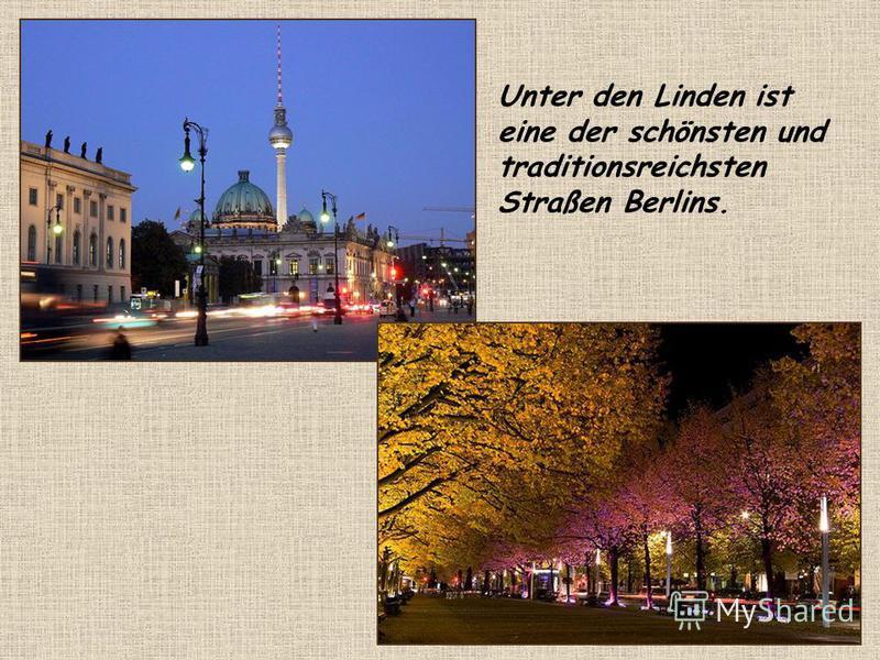 Unter den Linden ist eine der schönsten und traditionsreichsten Straßen Berlins.