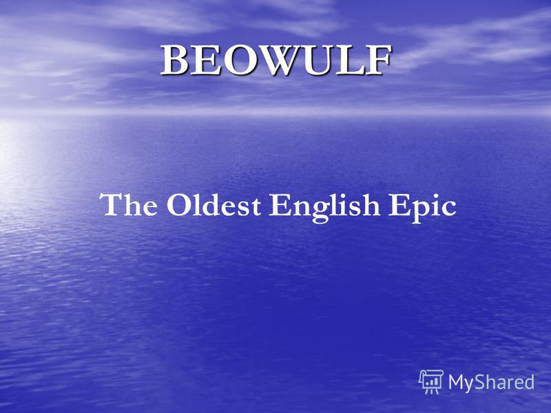 BEOWULF The Oldest English Epic