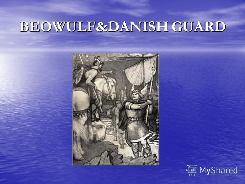 BEOWULF&DANISH GUARD