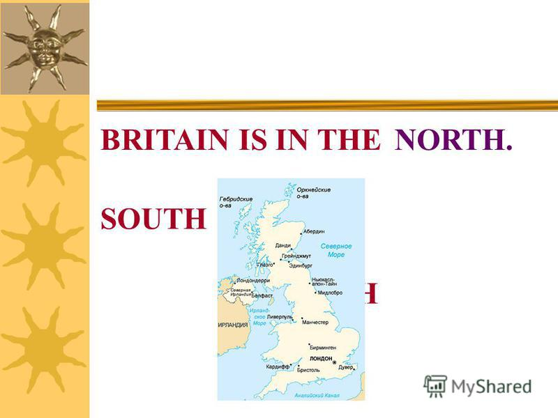 BRITAIN IS IN THENORTH. SOUTH NORTH