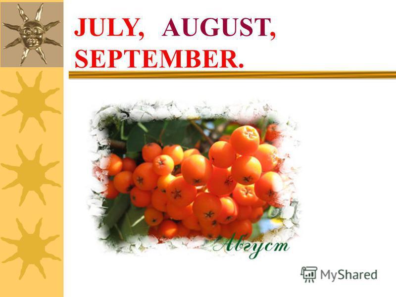 JULY, SEPTEMBER. AUGUST,