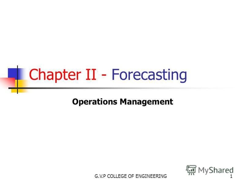 G.V.P COLLEGE OF ENGINEERING1 Chapter II - Forecasting Operations Management