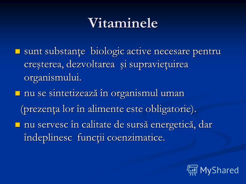 Vitaminele sunt substanţe biologic active necesare pentru creşterea, dezvoltarea şi supravieţuirea organismului. sunt substanţe biologic active necesare pentru creşterea, dezvoltarea şi supravieţuirea organismului. nu se sintetizează în organismul um