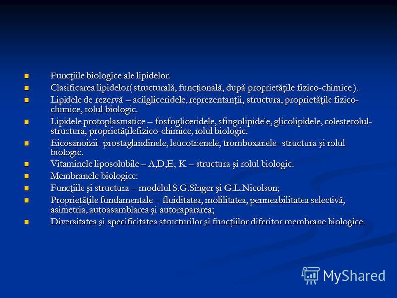 Funcţiile biologice ale lipidelor. Funcţiile biologice ale lipidelor. Clasificarea lipidelor( structurală, funcţională, după proprietăţile fizico-chimice ). Clasificarea lipidelor( structurală, funcţională, după proprietăţile fizico-chimice ). Lipide