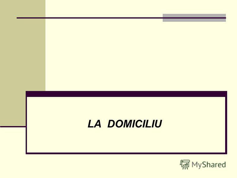 LA DOMICILIU
