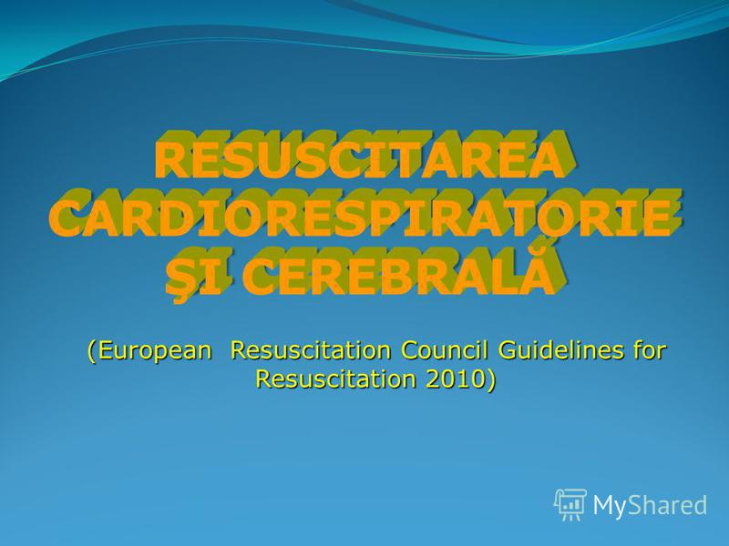 (European Resuscitation Council Guidelines for Resuscitation 2010)
