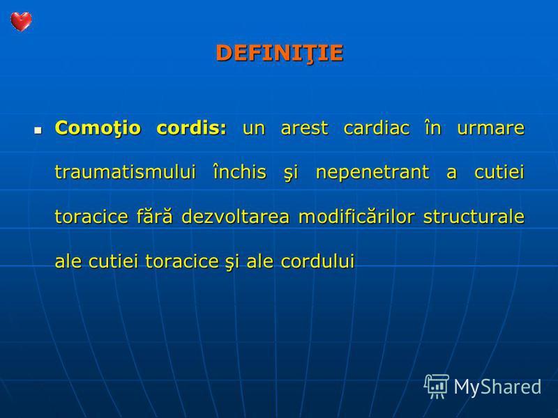 DEFINIŢIE Comoţio cordis: un arest cardiac în urmare traumatismului închis şi nepenetrant a cutiei toracice fără dezvoltarea modificărilor structurale ale cutiei toracice şi ale cordului Comoţio cordis: un arest cardiac în urmare traumatismului închi