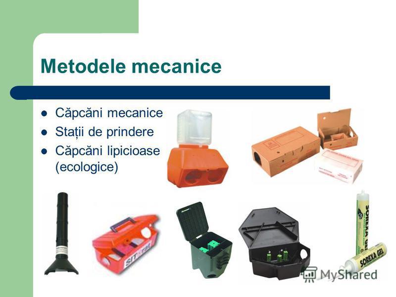 Metodele mecanice Căpcăni mecanice Staţii de prindere Căpcăni lipicioase (ecologice)
