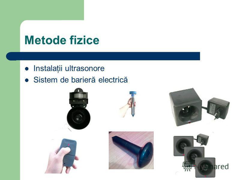 Metode fizice Instalaţii ultrasonore Sistem de barieră electrică