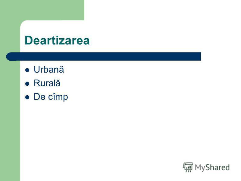 Deartizarea Urbană Rurală De cîmp