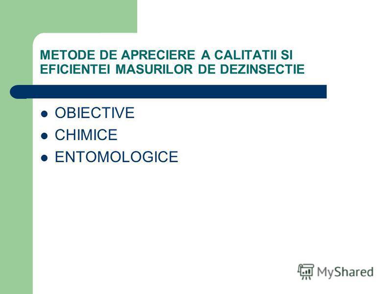 METODE DE APRECIERE A CALITATII SI EFICIENTEI MASURILOR DE DEZINSECTIE OBIECTIVE CHIMICE ENTOMOLOGICE