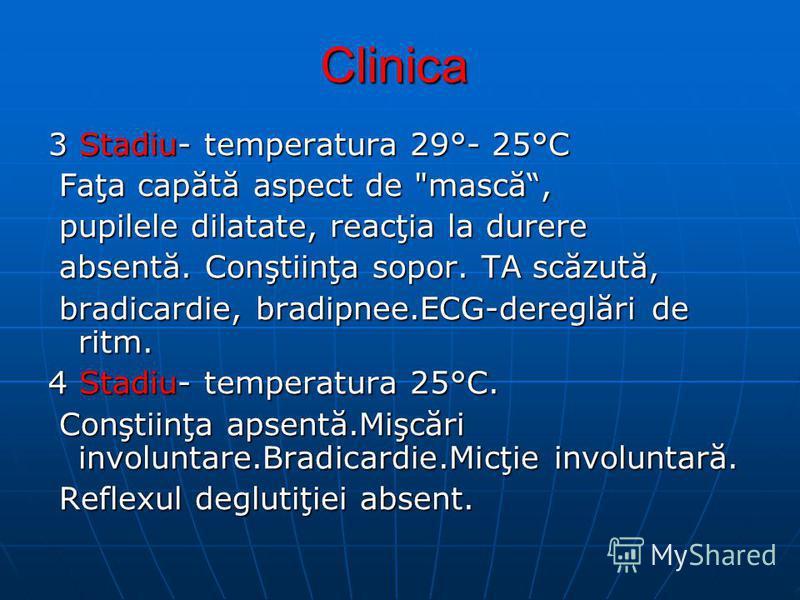 Clinica 3 Stadiu- temperatura 29°- 25°C Faţa capătă aspect de