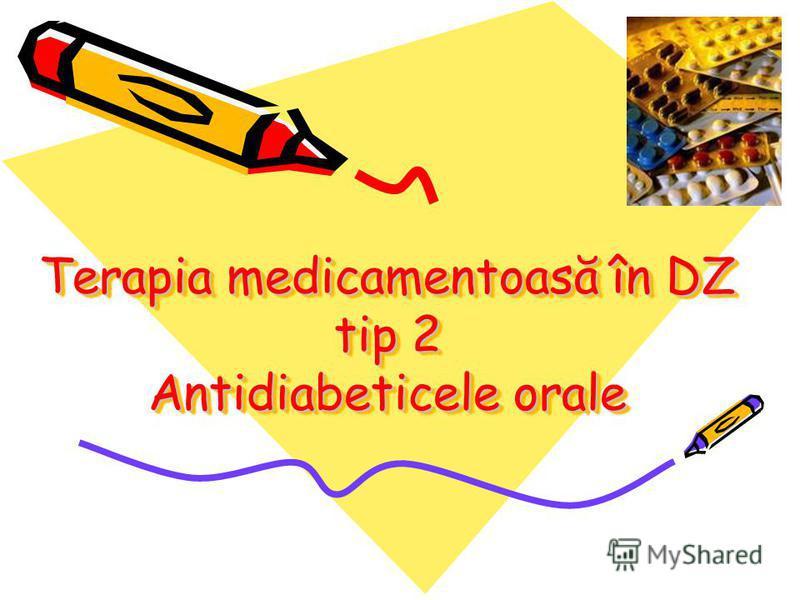 Terapia medicamentoasă în DZ tip 2 Antidiabeticele orale