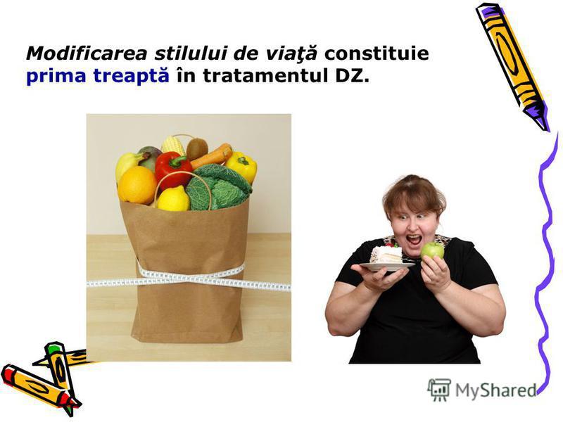 Modificarea stilului de viaţă constituie prima treaptă în tratamentul DZ.