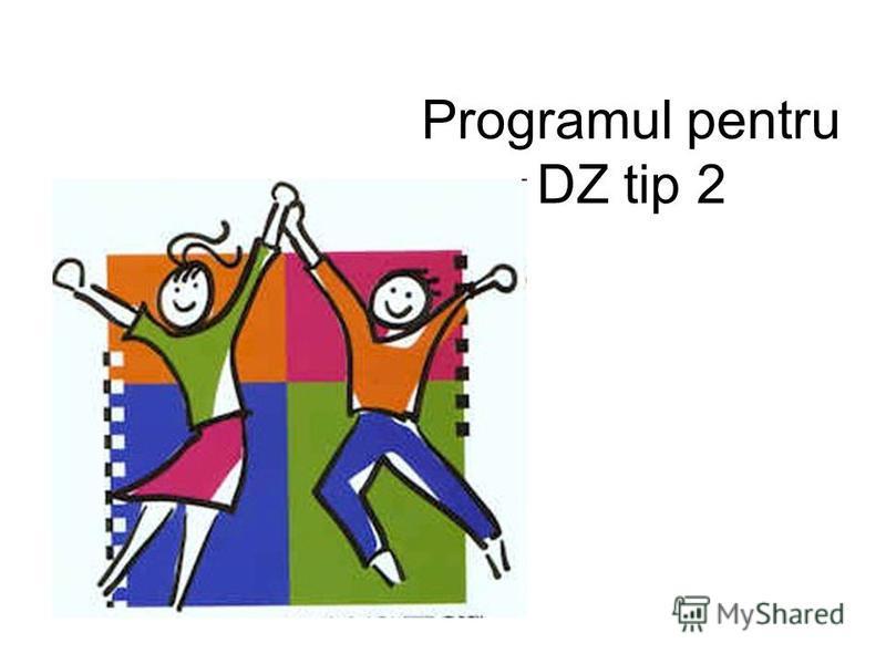 Programul pentru DZ tip 2