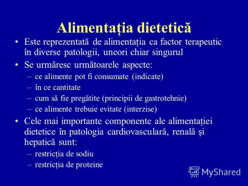 Alimentaţia dietetică Este reprezentată de alimentaţia ca factor terapeutic în diverse patologii, uneori chiar singurul Se urmăresc următoarele aspecte: –ce alimente pot fi consumate (indicate) –în ce cantitate –cum să fie pregătite (principii de gas