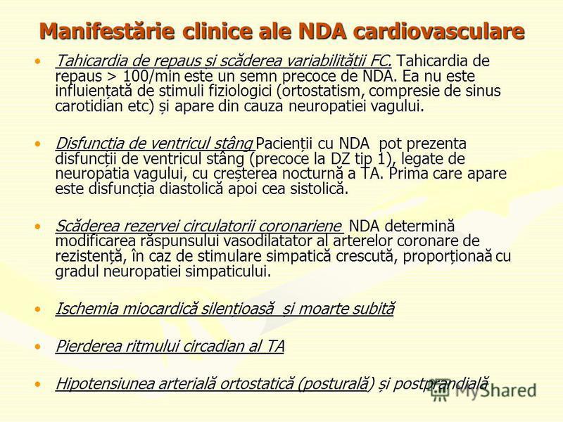 Manifestărie clinice ale NDA cardiovasculare Tahicardia de repaus și scăderea variabilității FC. Tahicardia de repaus > 100/min este un semn precoce de NDA. Ea nu este influiențată de stimuli fiziologici (ortostatism, compresie de sinus carotidian et