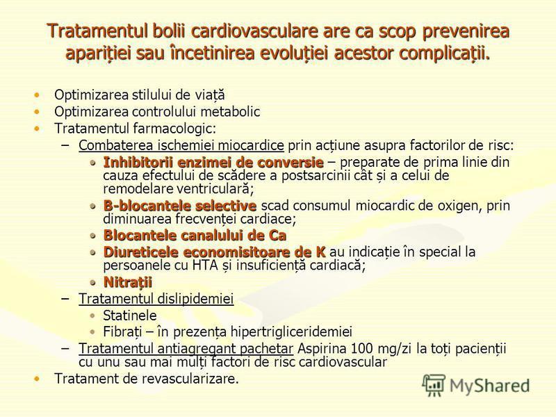 Tratamentul bolii cardiovasculare are ca scop prevenirea apariției sau încetinirea evoluției acestor complicații. Optimizarea stilului de viațăOptimizarea stilului de viață Optimizarea controlului metabolicOptimizarea controlului metabolic Tratamentu