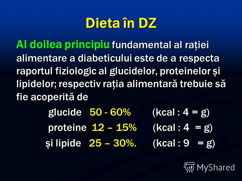 Dieta în DZ Al doilea principiu fundamental al raţiei alimentare a diabeticului este de a respecta raportul fiziologic al glucidelor, proteinelor şi lipidelor; respectiv raţia alimentară trebuie să fie acoperită de glucide 50 - 60% (kcal : 4 = g) glu