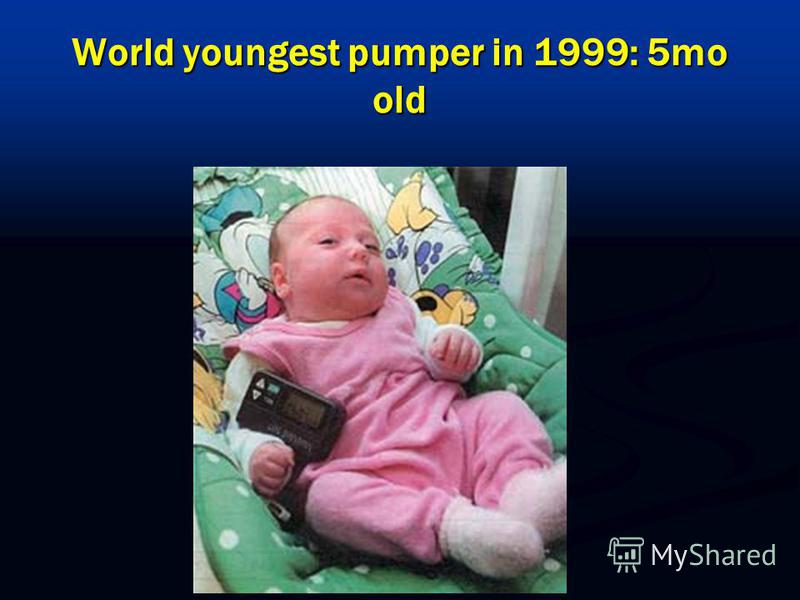 World youngest pumper in 1999: 5mo old