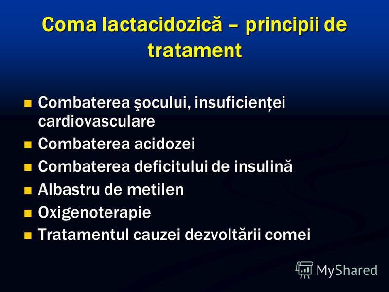 Coma lactacidozică – principii de tratament Combaterea şocului, insuficienţei cardiovasculare Combaterea şocului, insuficienţei cardiovasculare Combaterea acidozei Combaterea acidozei Combaterea deficitului de insulină Combaterea deficitului de insul