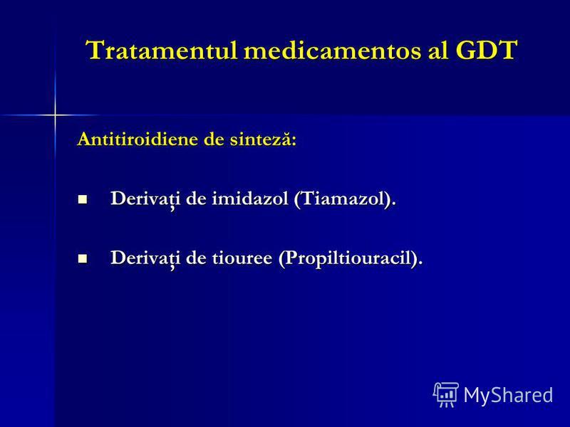 Tratamentul medicamentos al GDT Antitiroidiene de sinteză: Derivaţi de imidazol (Tiamazol). Derivaţi de imidazol (Tiamazol). Derivaţi de tiouree (Propiltiouracil). Derivaţi de tiouree (Propiltiouracil).