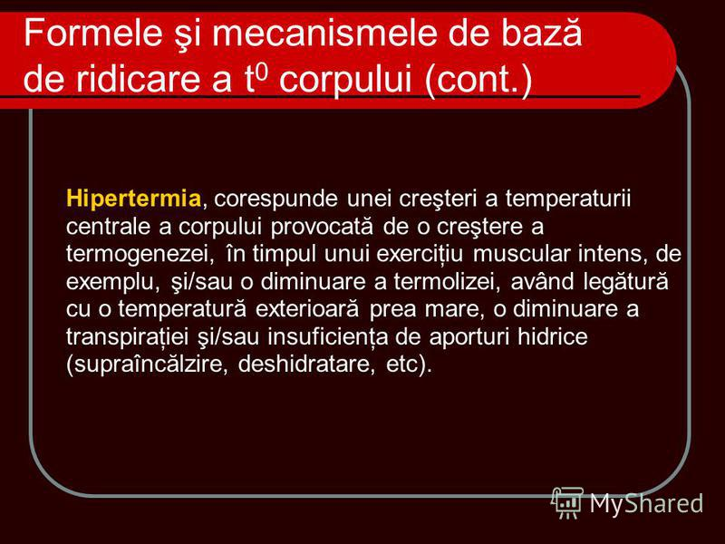 Hipertermia, corespunde unei creşteri a temperaturii centrale a corpului provocată de o creştere a termogenezei, în timpul unui exerciţiu muscular intens, de exemplu, şi/sau o diminuare a termolizei, având legătură cu o temperatură exterioară prea ma