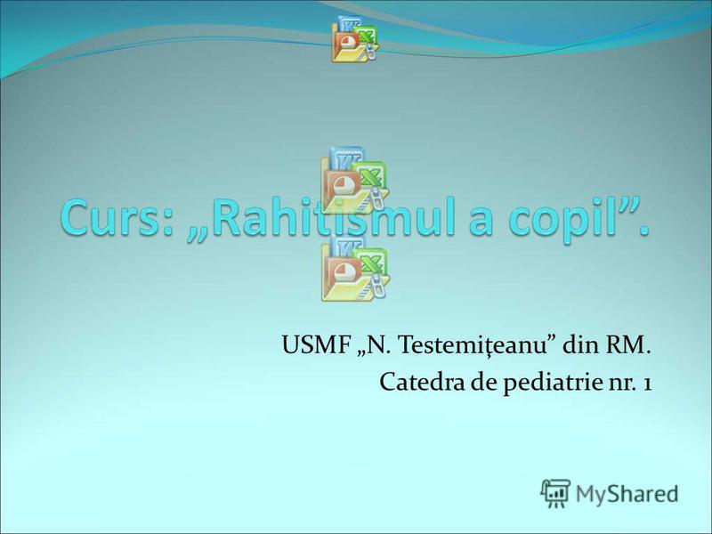 USMF N. Testemiţeanu din RM. Catedra de pediatrie nr. 1