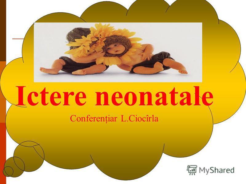 Ictere neonatale Conferenţiar L.Ciocîrla