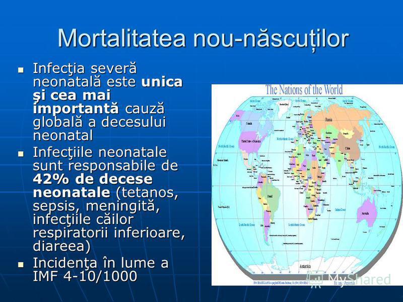 Mortalitatea nou-născuţilor Infecţia severă neonatală este unica şi cea mai importantă cauză globală a decesului neonatal Infecţia severă neonatală este unica şi cea mai importantă cauză globală a decesului neonatal Infecţiile neonatale sunt responsa