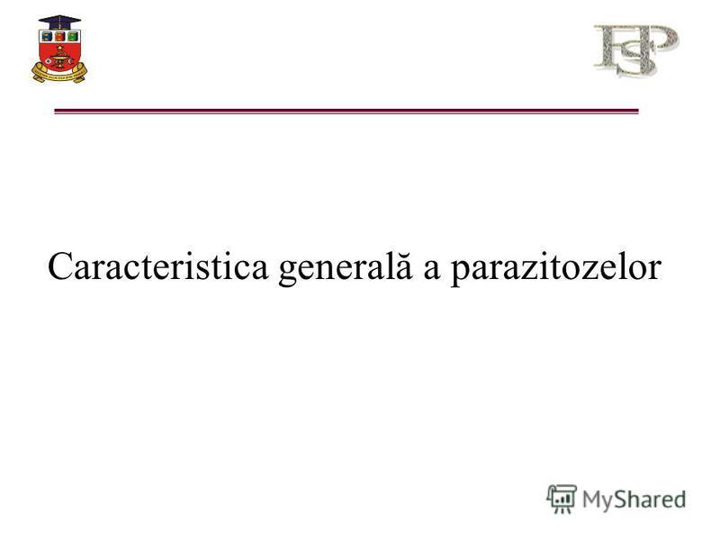 Caracteristica generală a parazitozelor