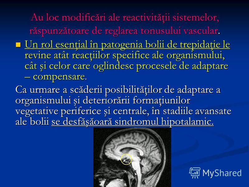 Au loc modificări ale reactivităţii sistemelor, răspunzătoare de reglarea tonusului vascular. Un rol esenţial în patogenia bolii de trepidaţie le revine atât reacţiilor specifice ale organismului, cât şi celor care oglindesc procesele de adaptare – c