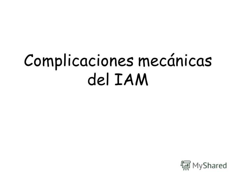 Complicaciones mecánicas del IAM