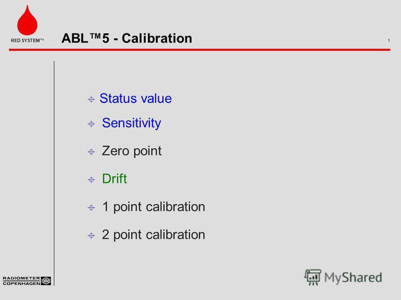 ABL5 - Calibration 1 RED SYSTEM ± Sensitivity ± Zero point ± Drift ± 1 point calibration ± 2 point calibration ± Status value