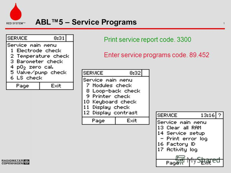 ABL5 – Service Programs 1 RED SYSTEM Print service report code. 3300 Enter service programs code. 89.452