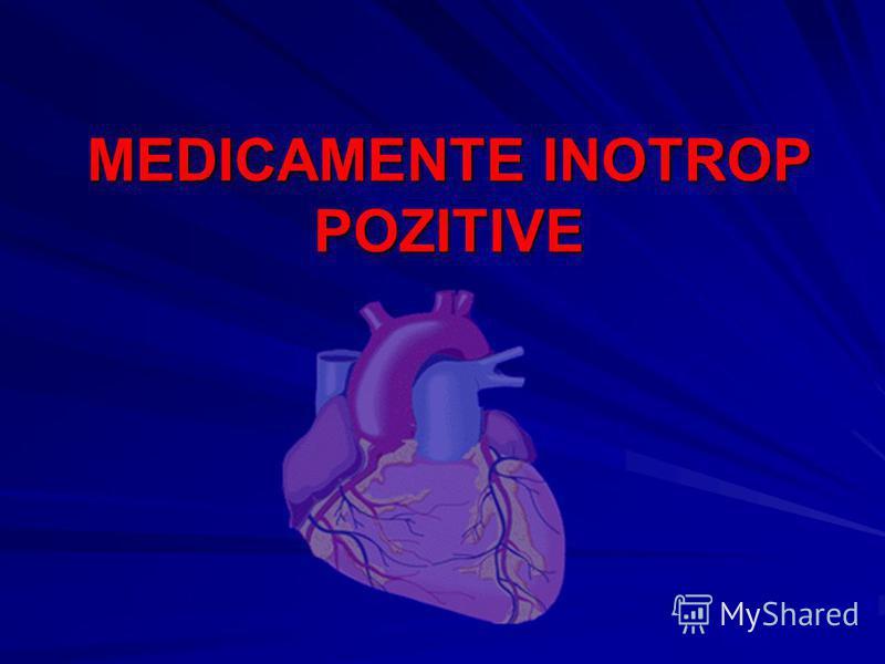 MEDICAMENTE INOTROP POZITIVE