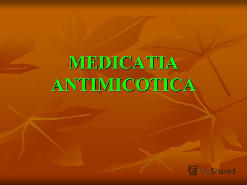 MEDICATIA ANTIMICOTICA