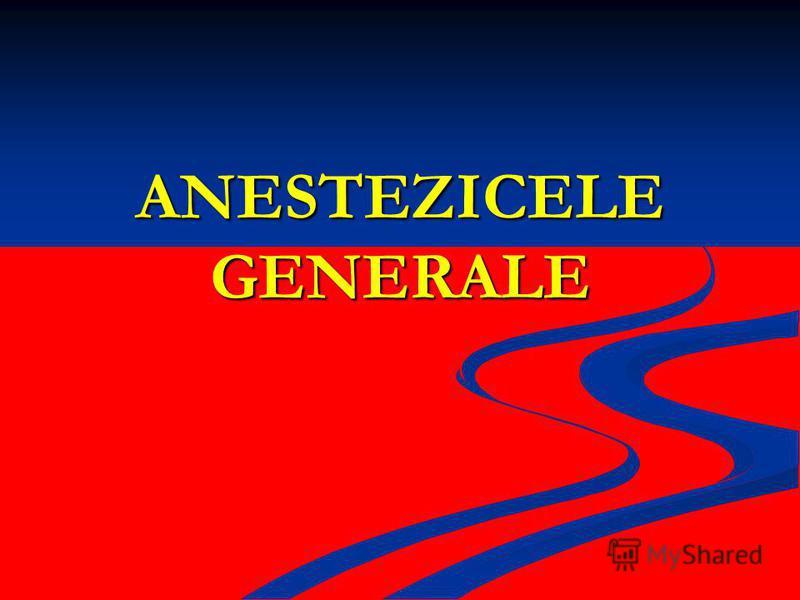 ANESTEZICELE GENERALE