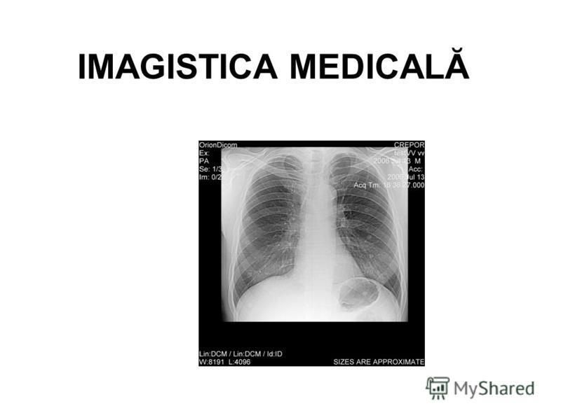 IMAGISTICA MEDICALĂ