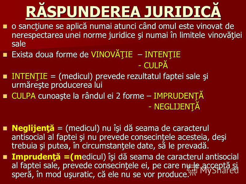 RĂSPUNDEREA JURIDICĂ o sancţiune se aplică numai atunci când omul este vinovat de nerespectarea unei norme juridice şi numai în limitele vinovăţiei sale o sancţiune se aplică numai atunci când omul este vinovat de nerespectarea unei norme juridice şi