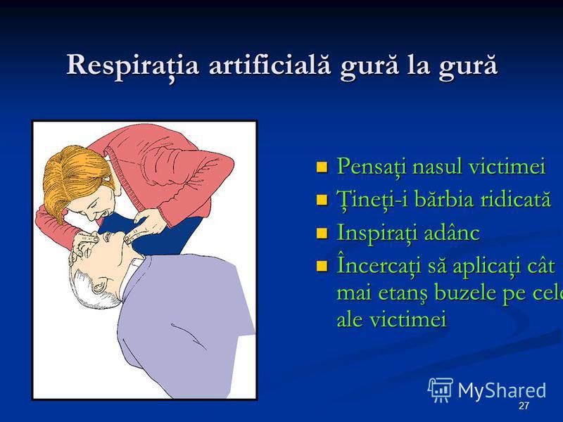 27 Respiraţia artificială gură la gură Pensaţi nasul victimei Ţineţi-i bărbia ridicată Inspiraţi adânc Încercaţi să aplicaţi cât mai etanş buzele pe cele ale victimei