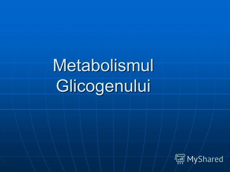 Metabolismul Glicogenului