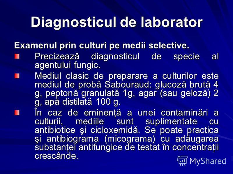 Diagnosticul de laborator Examenul prin culturi pe medii selective. Precizează diagnosticul de specie al agentului fungic. Mediul clasic de preparare a culturilor este mediul de probă Sabouraud: glucoză brută 4 g, peptonă granulată 1g, agar (sau gelo