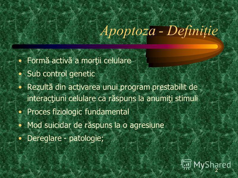 2 Apoptoza - Definiţie Formă activă a morţii celulare Sub control genetic Rezultă din activarea unui program prestabilit de interacţiuni celulare ca răspuns la anumiţi stimuli Proces fiziologic fundamental Mod suicidar de răspuns la o agresiune Dereg