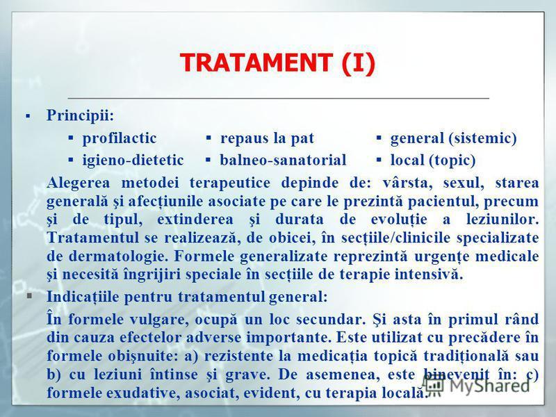 TRATAMENT (I) Principii: profilactic repaus la pat general (sistemic) igieno-dietetic balneo-sanatorial local (topic) Alegerea metodei terapeutice depinde de: vârsta, sexul, starea generală şi afecţiunile asociate pe care le prezintă pacientul, precu