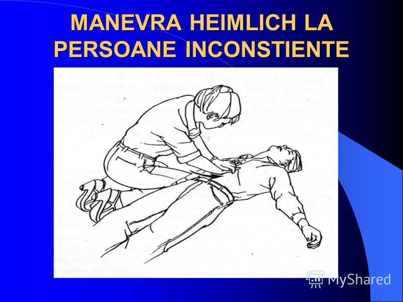 MANEVRA HEIMLICH LA PERSOANE INCONSTIENTE