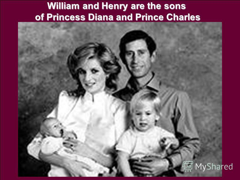 William and Henry are the sons of Princess Diana and Prince Charles