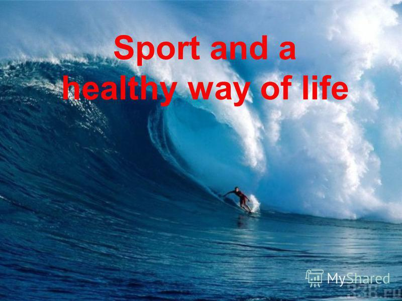 Sport and a healthy way of life