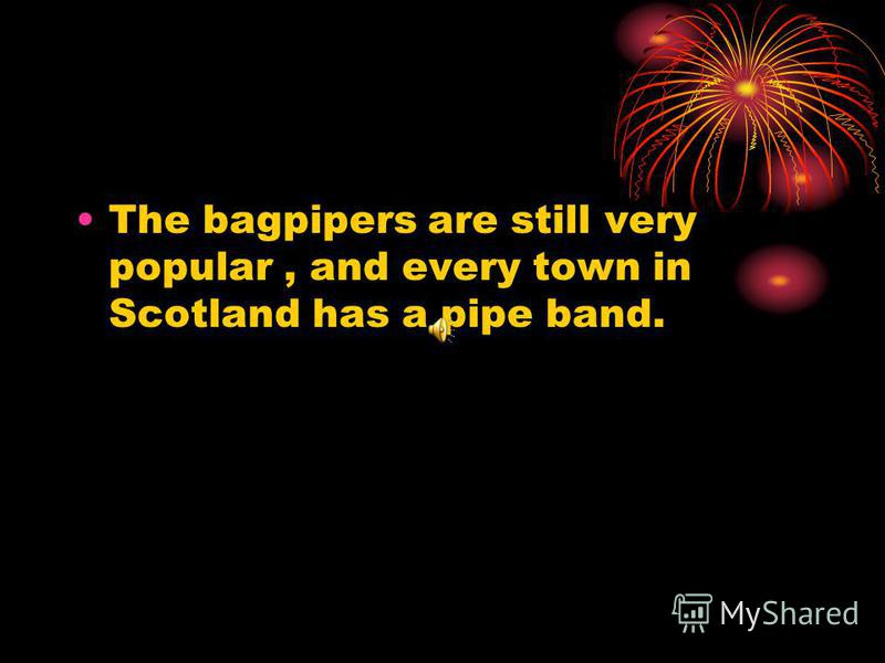 The bagpipers also led the soldiers into to the battle.